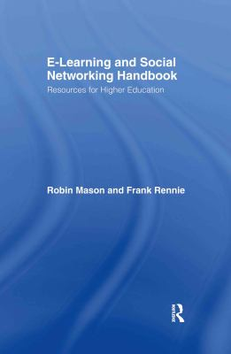 E-Learning and Social Networking Handbook: Resources for Higher Education 9780415426060