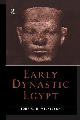 Early Dynastic Egypt 9780415186339