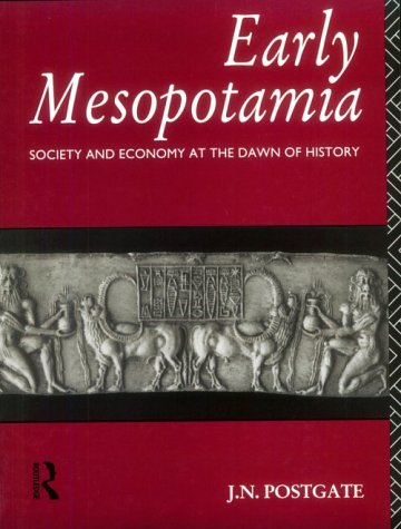 Early Mesopotamia: Society and Economy at the Dawn of History 9780415110327