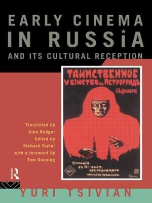 Early Russian Cinema and Its Cultural Reception 9780415071352