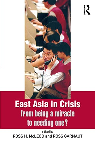 East Asia in Crisis: From Being a Miracle to Needing One? 9780415198325