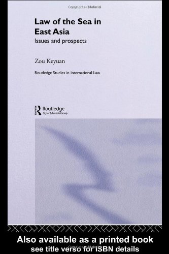 Law of the Sea in East Asia: Issues and Prospects 9780415350747