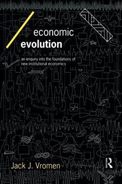 Economic Evolution: An Inquiry Into the Foundations of the New Institutional Economics 9780415128131