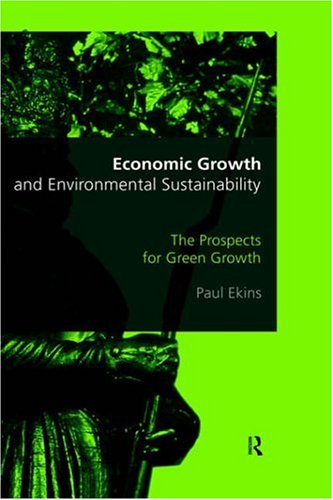 Economic Growth and Environmental Sustainability: The Prospects for Green Growth 9780415173322