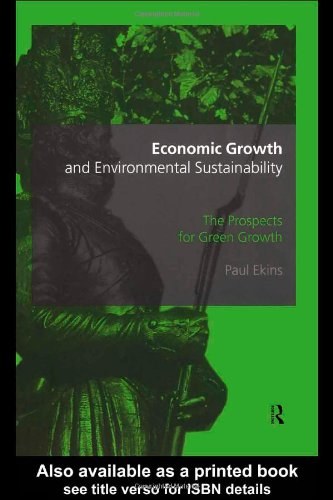 Economic Growth and Environmental Sustainability: The Prospects for Green Growth 9780415173339