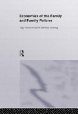 Economics of the Family and Family Policies 9780415149020