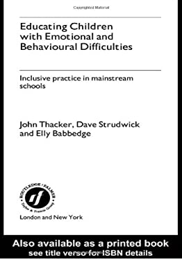 Educating Children with Emotional and Behavioural Difficulties: Inclusive Practice in Mainstream Schools 9780415230506