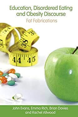Education, Disordered Eating and Obesity Discourse: Fat Fabrications 9780415418959