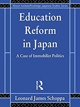 Education Reform in Japan: A Case of Immobilist Politics 9780415096003