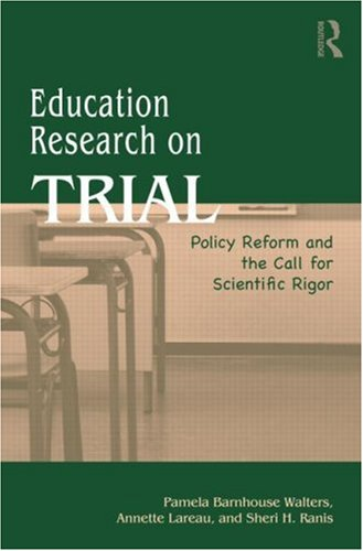 Education Research on Trial: Policy Reform and the Call for Scientific Rigor 9780415989893
