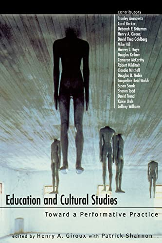 Education and Cultural Studies: Toward a Performative Practice 9780415919142