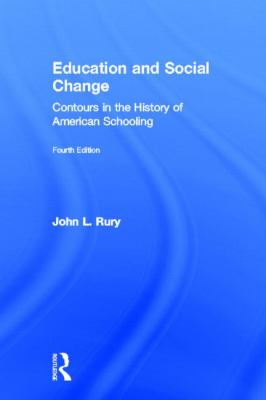 Education and Social Change: Contours in the History of American Schooling 9780415526906