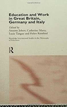 Education and Work in Great Britain, Germany and Italy 9780415153331