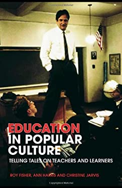 Education in Popular Culture: Telling Tales on Teachers and Learners 9780415332422