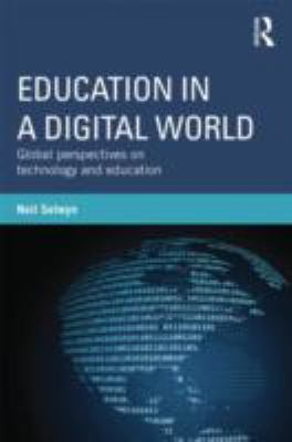 Education in a Digital World: Global Perspectives on Technology and Education 9780415808453
