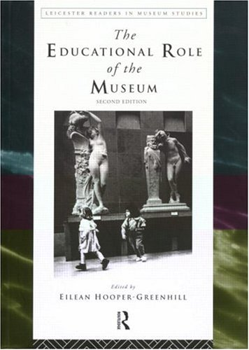 Educational Role of the Museum: 2nd Edition 9780415198271