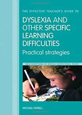 The Effective Teacher's Guide to Dyslexia and Other Learning Difficulties (Learning Disabilities): Practical Strategies 9780415360401