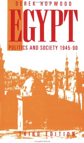 Egypt 1945-1990: Politics and Society 9780415094320