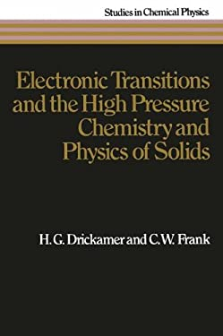 Electronic Transitions and the High Pressure Chemistry and Physics of Solids 9780412116506