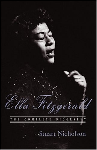 Ella Fitzgerald: A Biography of the First Lady of Jazz, Updated Edition - Nicholson, Stuart