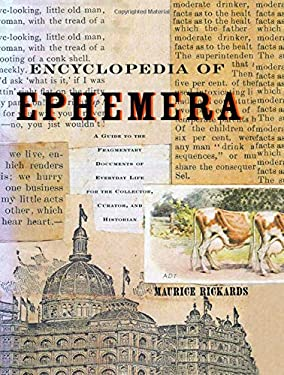 Encyclopedia of Ephemera: A Guide to the Fragmentary Documents of Everyday Life for the Collector, Curator and Historian 9780415926485