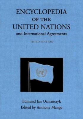 Encyclopedia of the United Nations and International Agreements 9780415939201