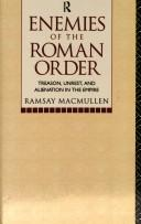 Enemies of the Roman Order: Treason, Unrest and Alienation in the Empire