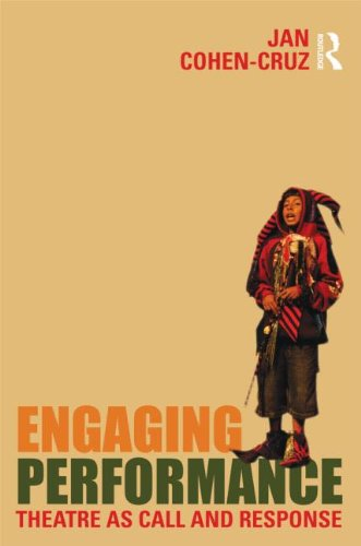 Engaging Performance: Theatre as Call and Response 9780415472142