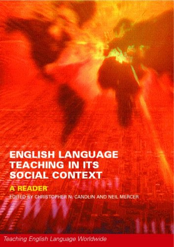 English Language Teaching in Its Social Context: A Reader 9780415241229