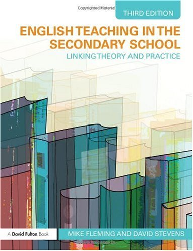 English Teaching in the Secondary School: Linking Theory and Practice 9780415465021