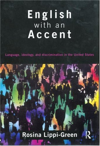 English with an Accent: Language, Ideology and Discrimination in the United States 9780415114776