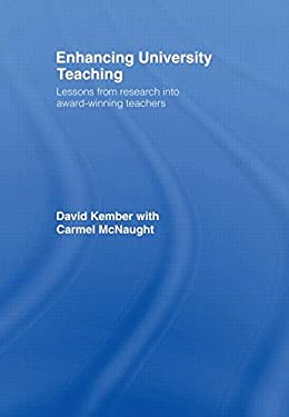 Enhancing University Teaching: Lessons from Research Into Award-Winning Teachers 9780415417167