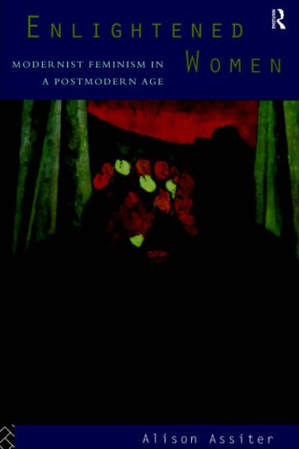 Enlightened Women: Modernist Feminism in a Postmodern Age 9780415083393
