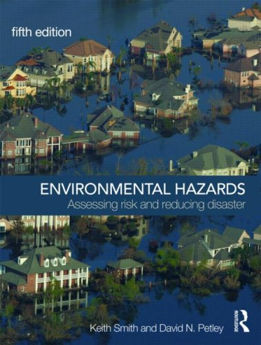 Environmental Hazards: Assessing Risk and Reducing Disaster 9780415428651