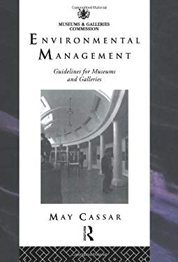 Environmental Management: Guidelines for Museums and Galleries 9780415105590