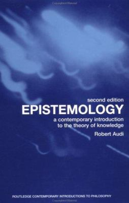 Epistemology: A Contemporary Introduction to the Theory of Knowledge 9780415281089