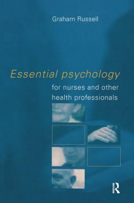 Essential Psychology for Nurses and Other Health Professionals 9780415188883