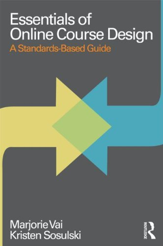 Essentials of Online Course Design: A Standards-Based Guide 9780415873000