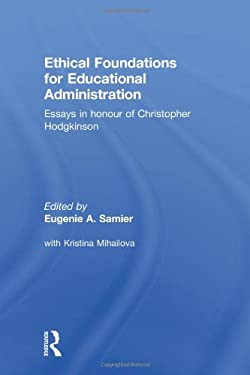 Ethical Foundations for Educational Administration 9780415298711