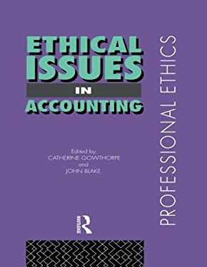 Ethical Issues in Accounting - Blake, John / Pilkington, Catherine / Gowthorpe, Catherine