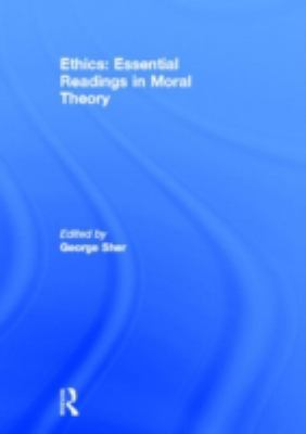 Ethics: Essential Readings in Moral Theory 9780415782302