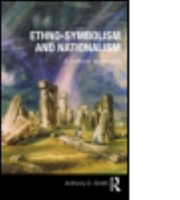 Ethno-Symbolism and Nationalism: A Cultural Approach 9780415497985
