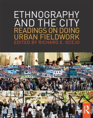 Ethnography and the City: Readings on Doing Urban Fieldwork 9780415808385