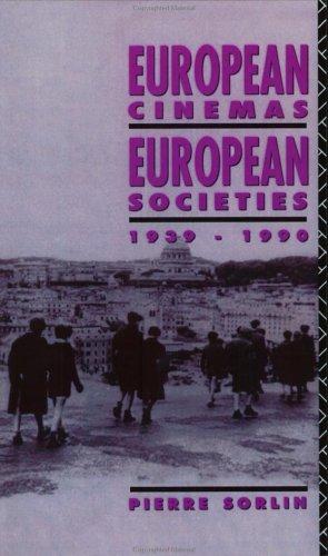 European Cinemas, European Societies: 1939-1990 9780415056717
