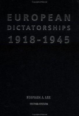 European Dictatorships 1918 1945 - 2nd Edition