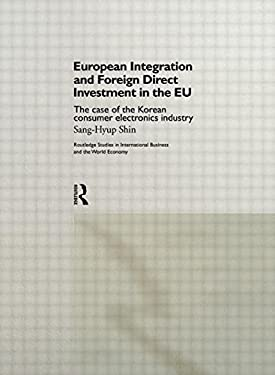 European Integration and Foreign Direct Investment in the Eu 9780415163033