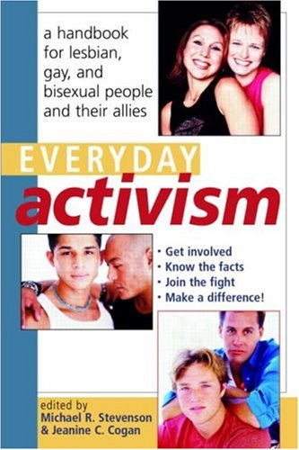 Everyday Activism: A Handbook for Lesbian, Gay, and Bisexual People and Their Allies 9780415926683