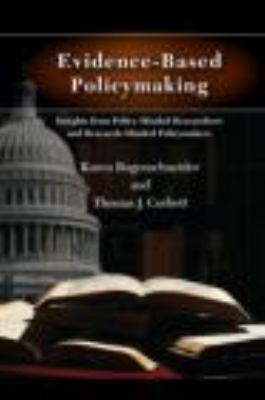 Evidence-Based Policymaking: Insights from Policy-Minded Researchers and Research-Minded Policymakers 9780415805841