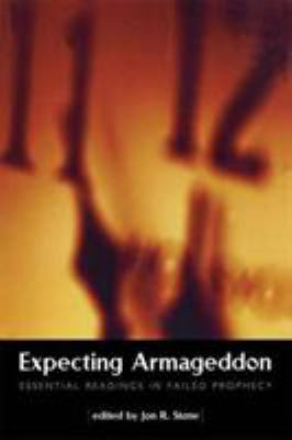 Expecting Armageddon: Essential Readings in Failed Prophecy 9780415923309