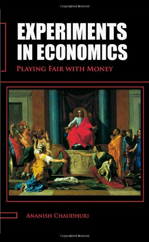 Experiments in Economics: Playing Fair with Money 9780415476317